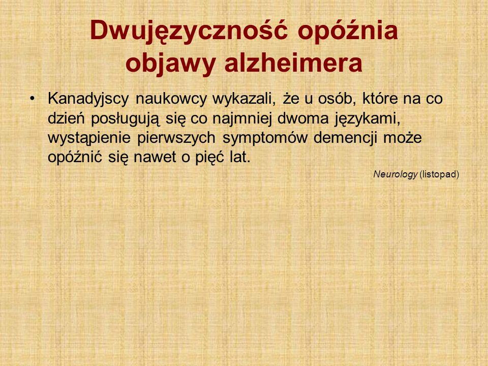 Dwujęzyczność opóźnia objawy alzheimera