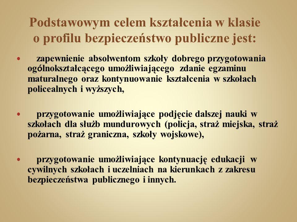 Podstawowym celem kształcenia w klasie o profilu bezpieczeństwo publiczne jest: