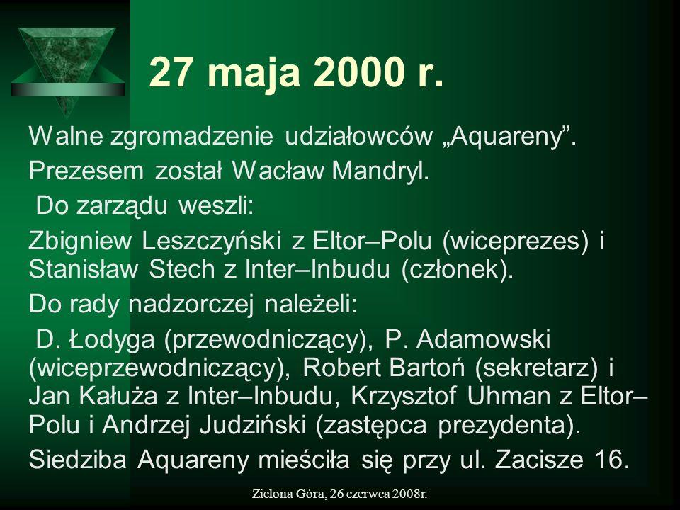 """27 maja 2000 r. Walne zgromadzenie udziałowców """"Aquareny ."""
