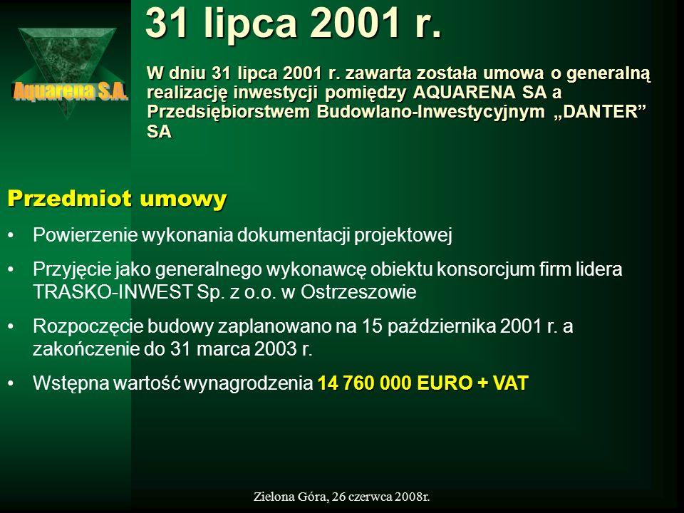 31 lipca 2001 r. Aquarena S.A. Przedmiot umowy