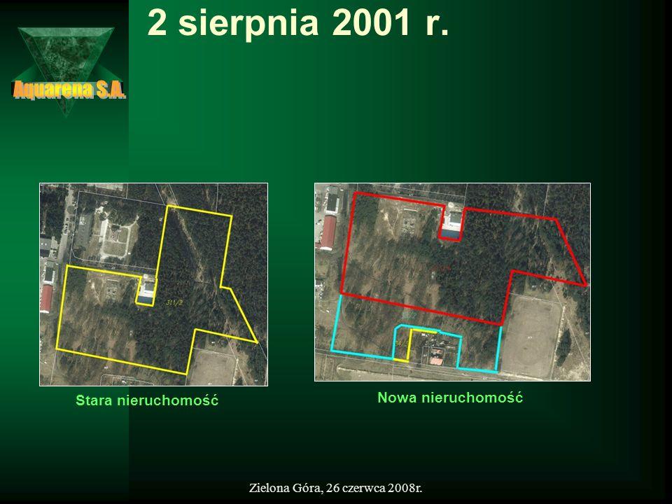 2 sierpnia 2001 r. Aquarena S.A. Nowa nieruchomość Stara nieruchomość