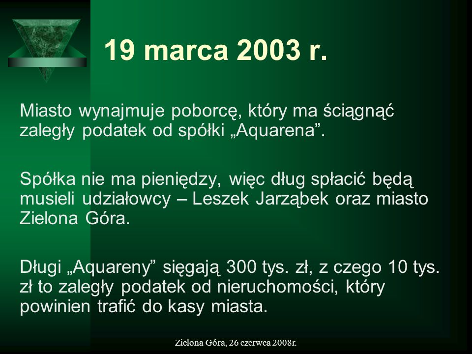 """19 marca 2003 r. Miasto wynajmuje poborcę, który ma ściągnąć zaległy podatek od spółki """"Aquarena ."""