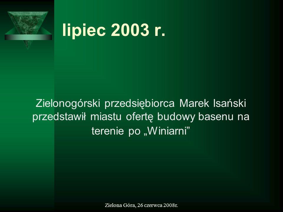 """lipiec 2003 r.Zielonogórski przedsiębiorca Marek Isański przedstawił miastu ofertę budowy basenu na terenie po """"Winiarni"""