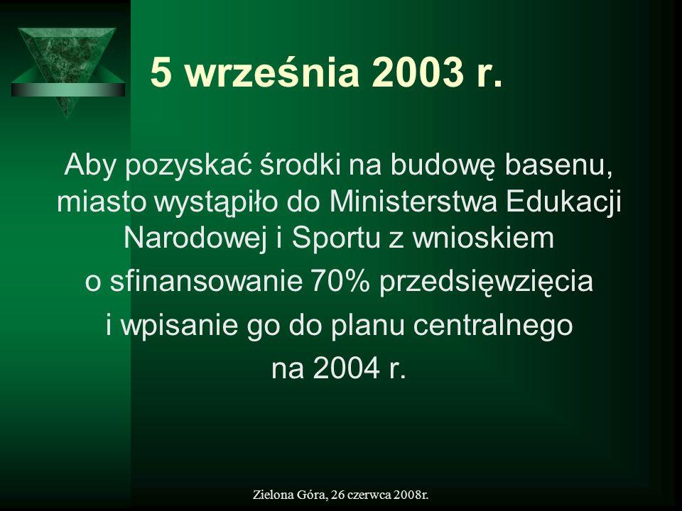 5 września 2003 r.Aby pozyskać środki na budowę basenu, miasto wystąpiło do Ministerstwa Edukacji Narodowej i Sportu z wnioskiem.