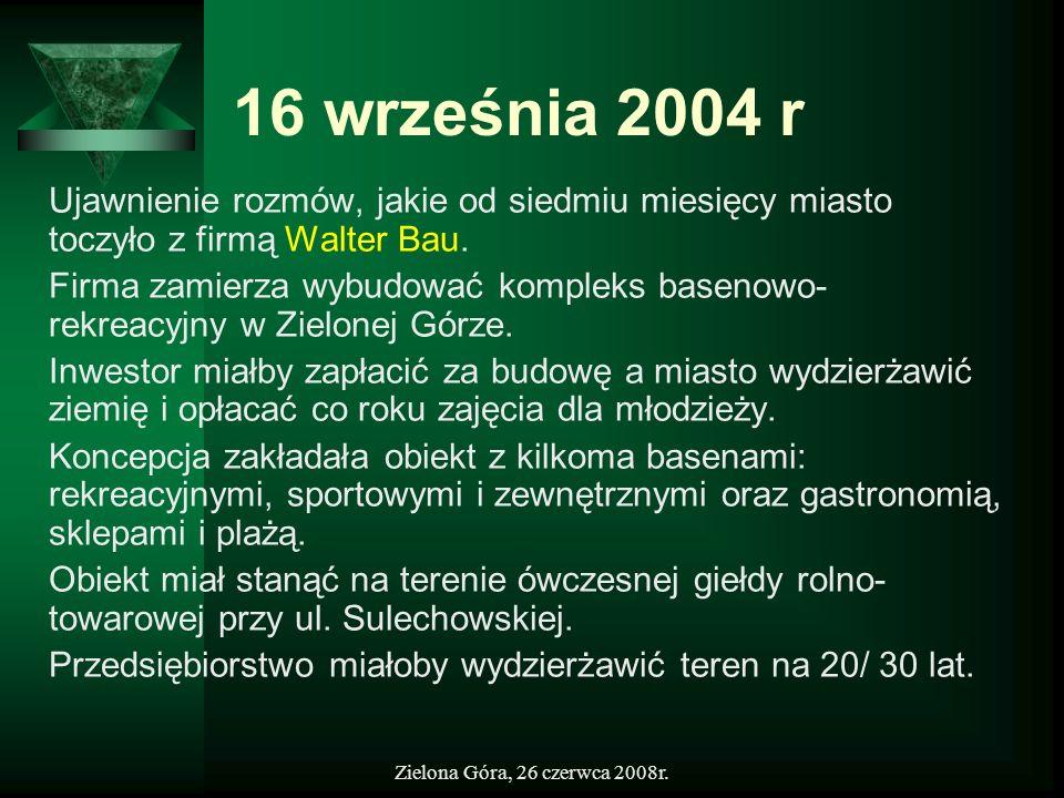 16 września 2004 r Ujawnienie rozmów, jakie od siedmiu miesięcy miasto toczyło z firmą Walter Bau.