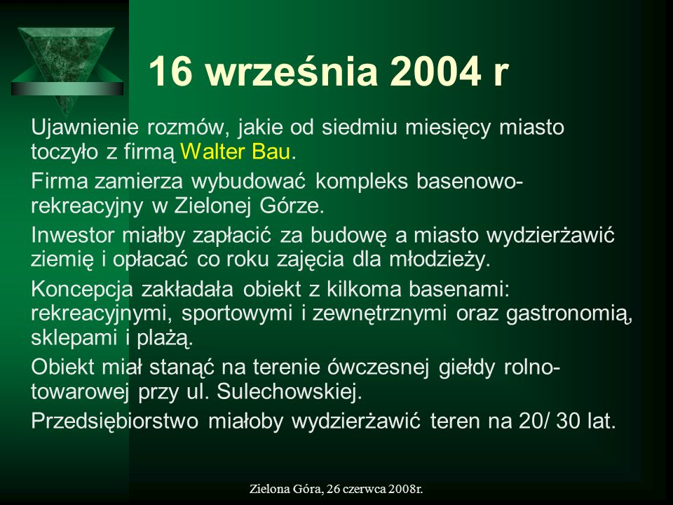 16 września 2004 rUjawnienie rozmów, jakie od siedmiu miesięcy miasto toczyło z firmą Walter Bau.