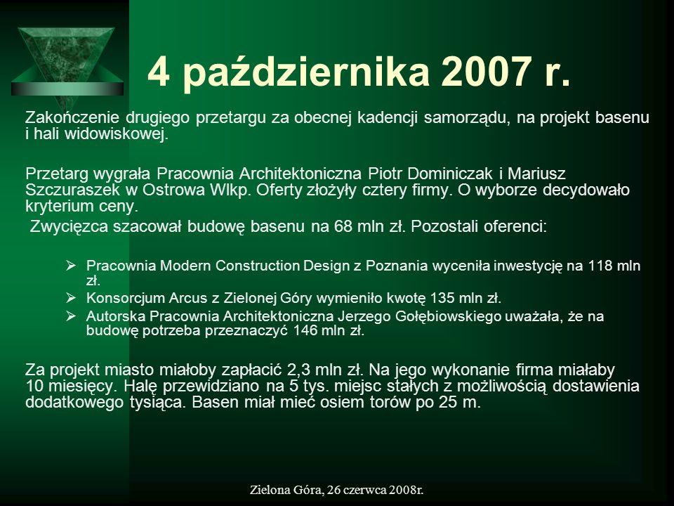 4 października 2007 r.Zakończenie drugiego przetargu za obecnej kadencji samorządu, na projekt basenu i hali widowiskowej.