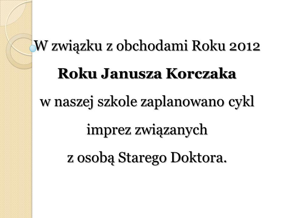 W związku z obchodami Roku 2012 Roku Janusza Korczaka