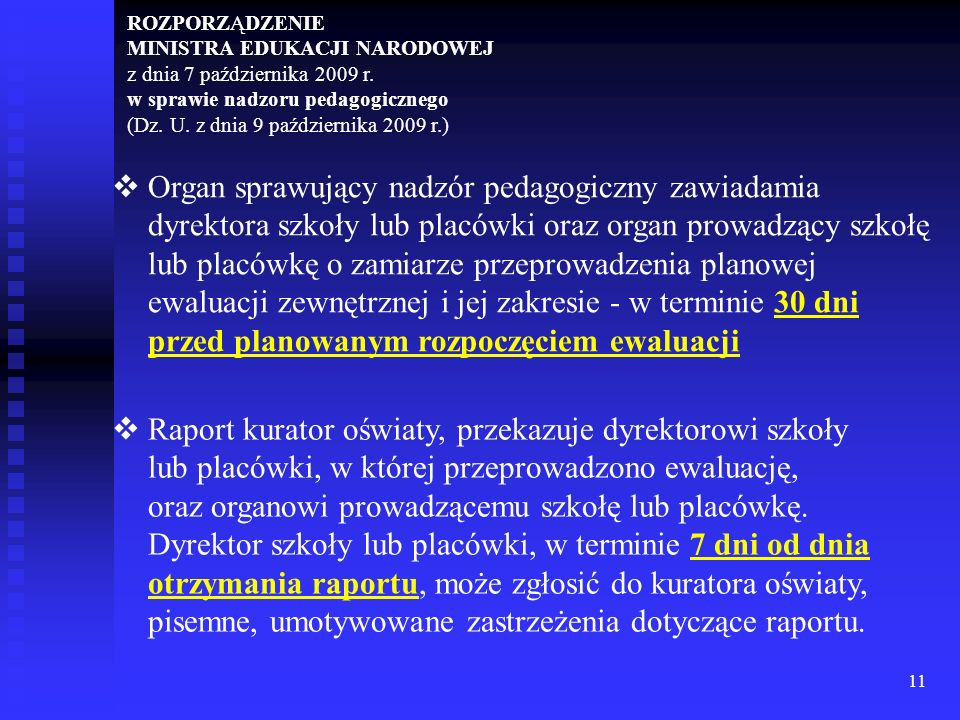 ROZPORZĄDZENIEMINISTRA EDUKACJI NARODOWEJ z dnia 7 października 2009 r. w sprawie nadzoru pedagogicznego.