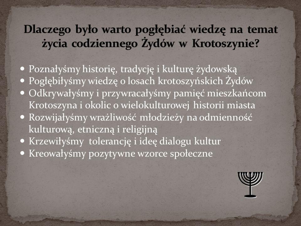 Dlaczego było warto pogłębiać wiedzę na temat życia codziennego Żydów w Krotoszynie