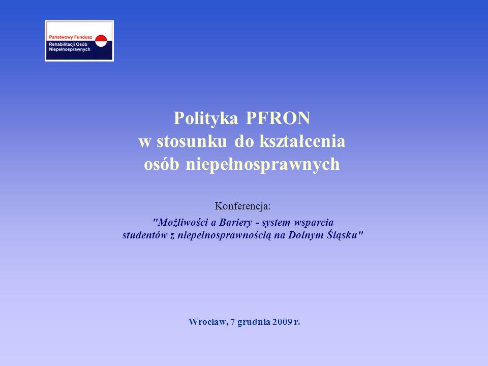 Polityka PFRON w stosunku do kształcenia osób niepełnosprawnych