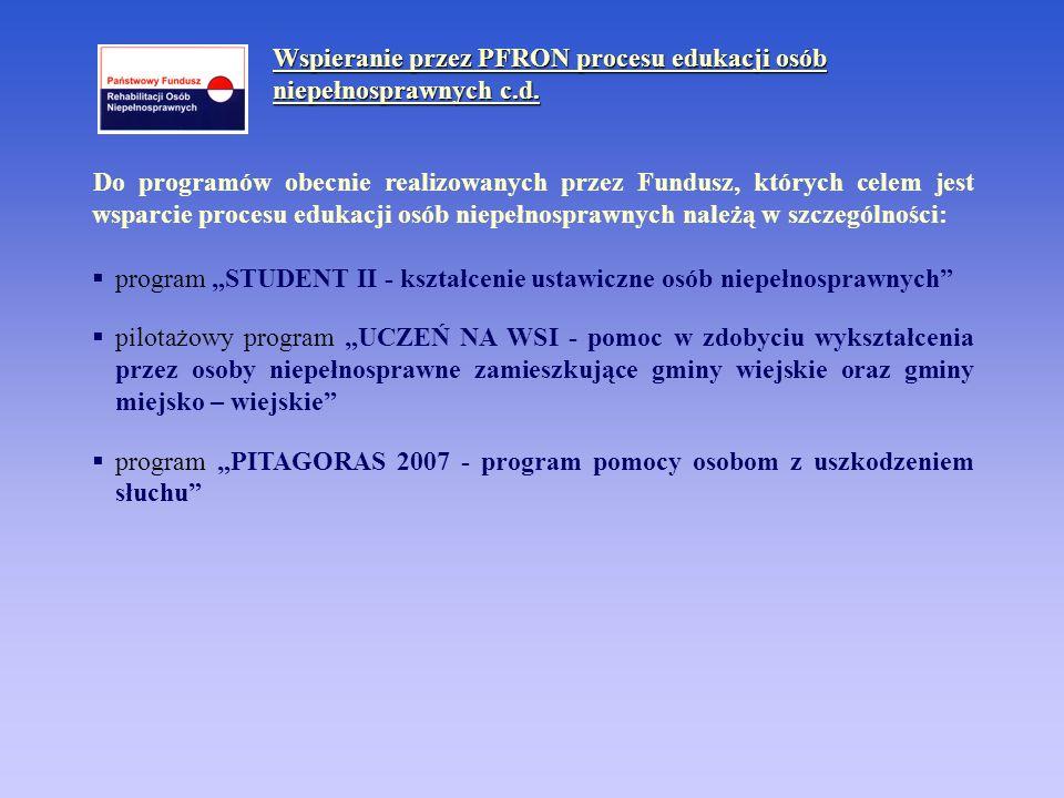 Wspieranie przez PFRON procesu edukacji osób niepełnosprawnych c.d.