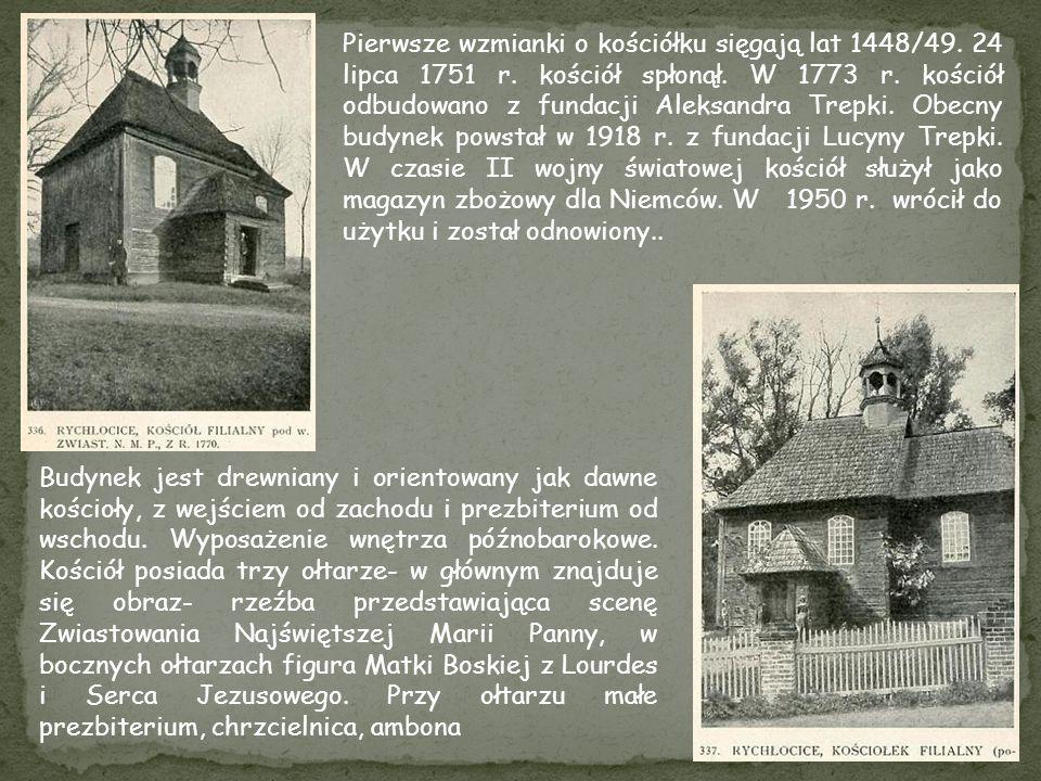 Pierwsze wzmianki o kościółku sięgają lat 1448/49. 24 lipca 1751 r