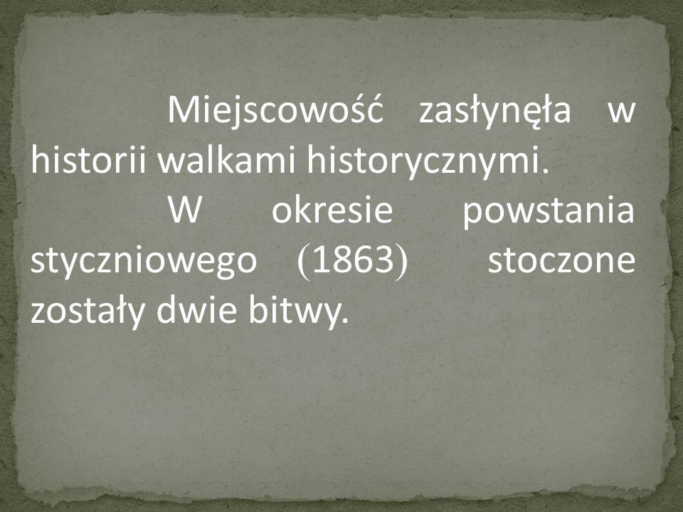 W okresie powstania styczniowego (1863) stoczone zostały dwie bitwy.