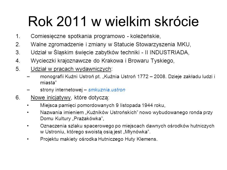 Rok 2011 w wielkim skrócie Comiesięczne spotkania programowo - koleżeńskie, Walne zgromadzenie i zmiany w Statucie Stowarzyszenia MKU,