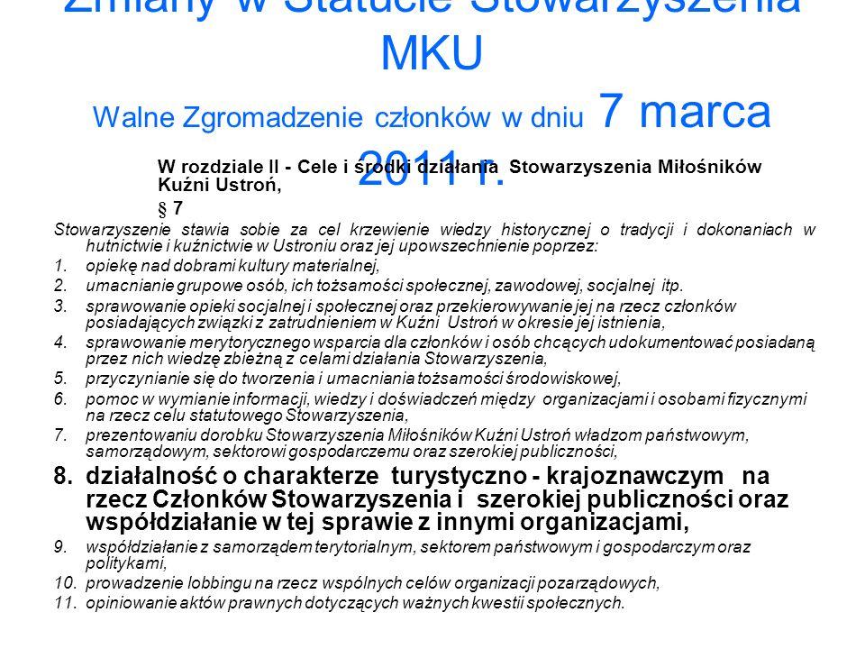 Zmiany w Statucie Stowarzyszenia MKU Walne Zgromadzenie członków w dniu 7 marca 2011 r.