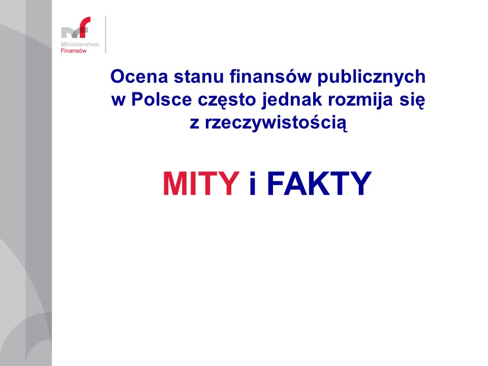 Ocena stanu finansów publicznych w Polsce często jednak rozmija się z rzeczywistością
