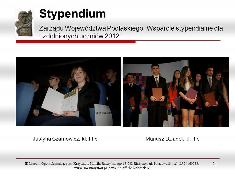 """Stypendium Zarządu Województwa Podlaskiego """"Wsparcie stypendialne dla uzdolnionych uczniów 2012 Justyna Czarnowicz, kl. III c."""