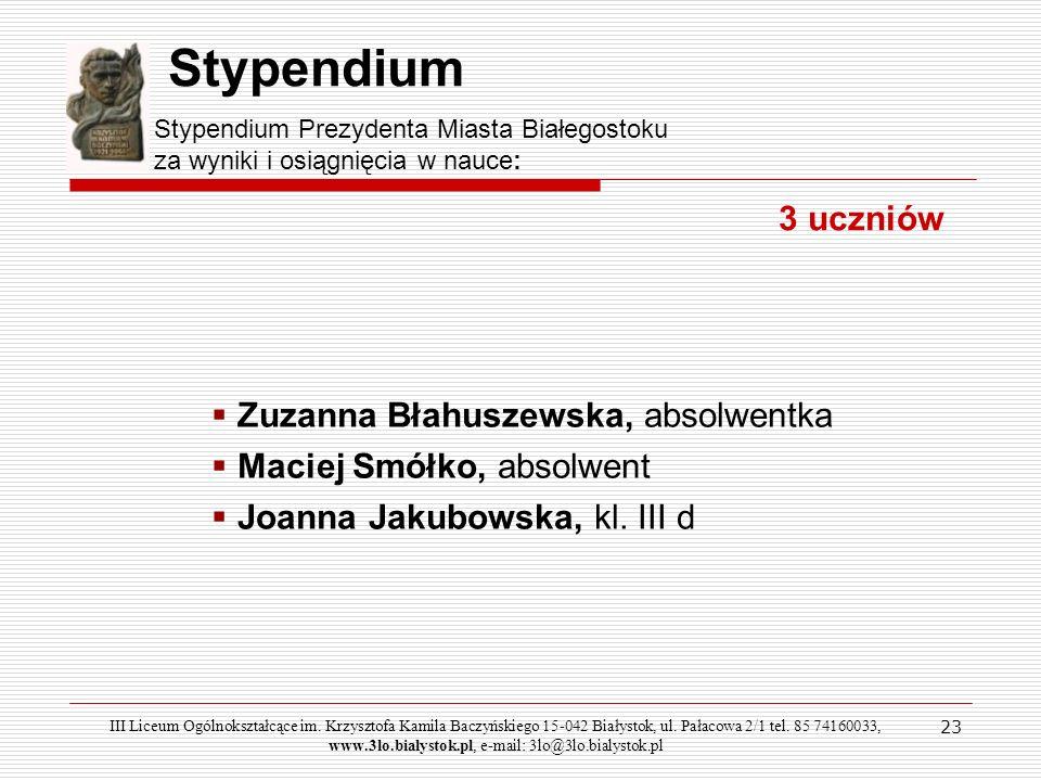 Stypendium Zuzanna Błahuszewska, absolwentka Maciej Smółko, absolwent