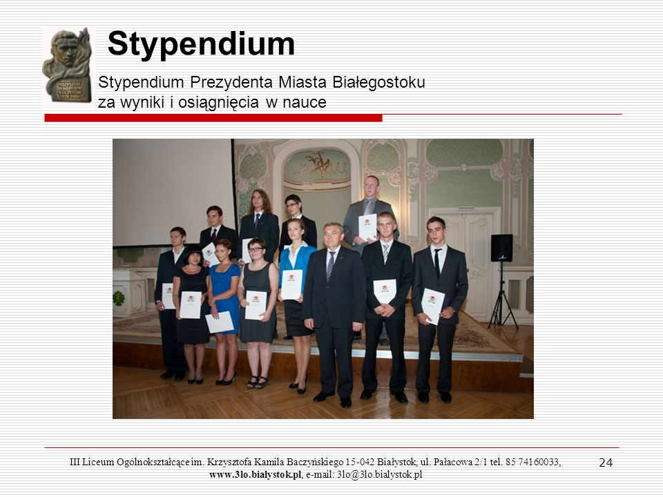 StypendiumStypendium Prezydenta Miasta Białegostoku za wyniki i osiągnięcia w nauce.