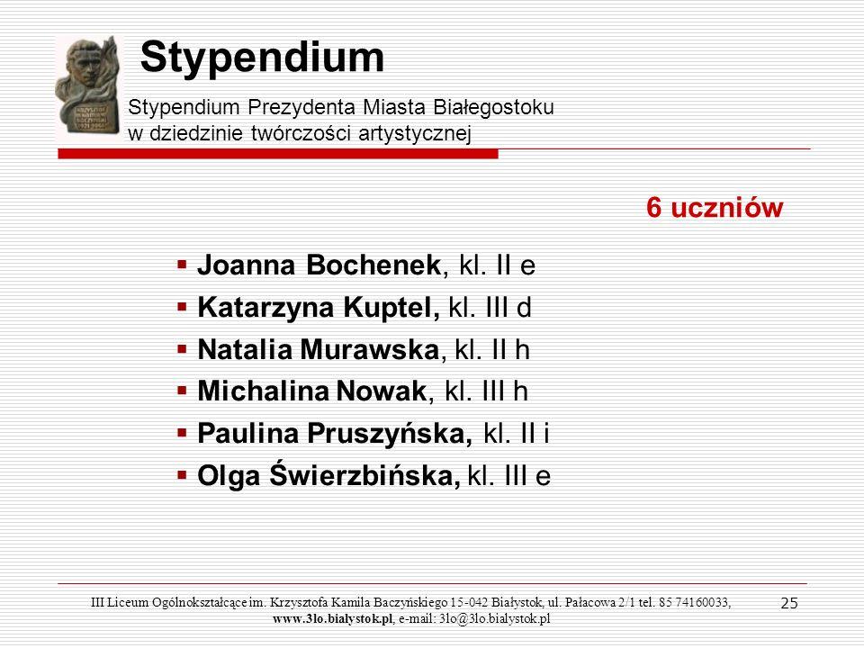Stypendium Joanna Bochenek, kl. II e Katarzyna Kuptel, kl. III d