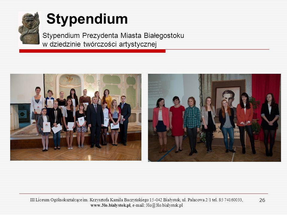 Stypendium Stypendium Prezydenta Miasta Białegostoku w dziedzinie twórczości artystycznej.