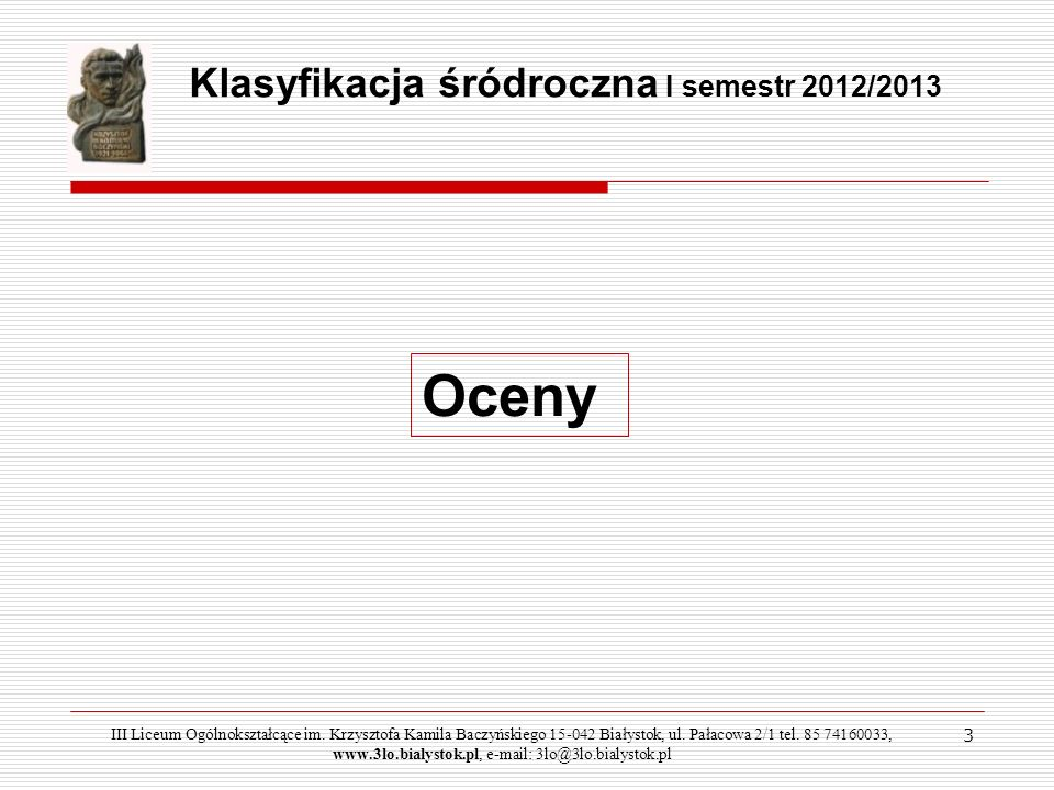 Oceny Klasyfikacja śródroczna I semestr 2012/2013 3