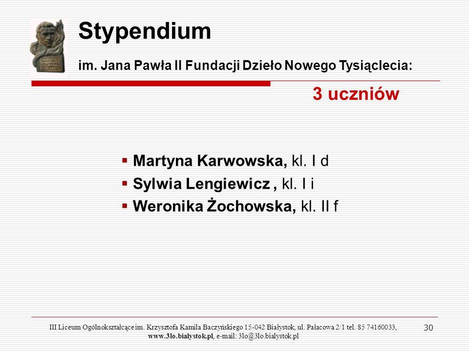 Stypendium 3 uczniów Martyna Karwowska, kl. I d