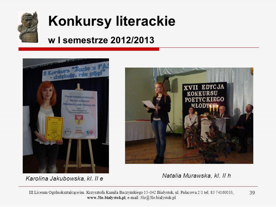 Konkursy literackie w I semestrze 2012/2013 Natalia Murawska, kl. II h