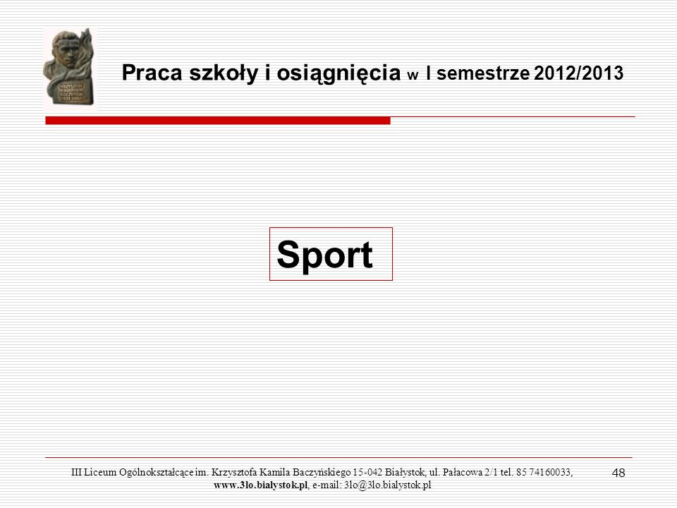 Sport Praca szkoły i osiągnięcia w I semestrze 2012/2013 48