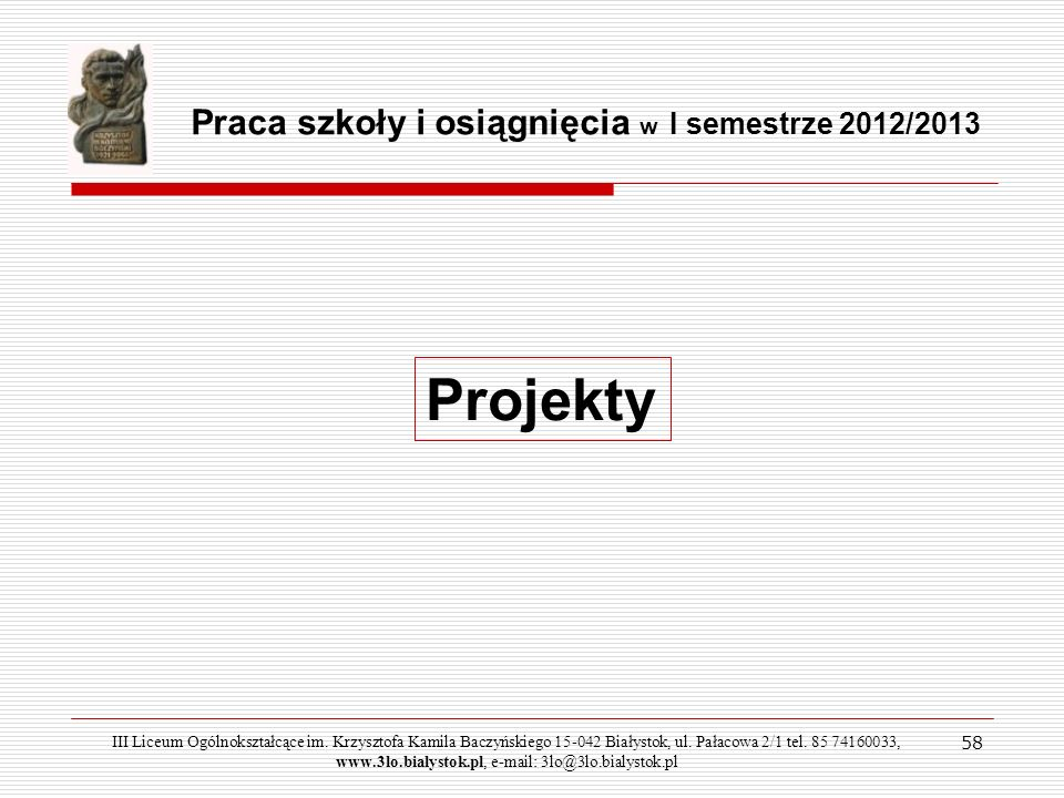 Projekty Praca szkoły i osiągnięcia w I semestrze 2012/2013 58