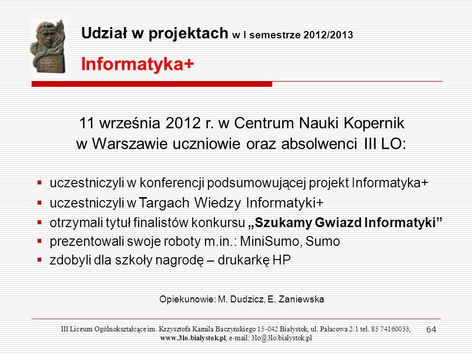 Opiekunowie: M. Dudzicz, E. Zaniewska