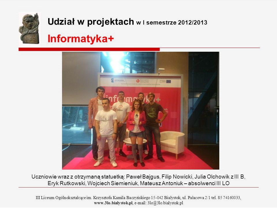 Informatyka+ Udział w projektach w I semestrze 2012/2013