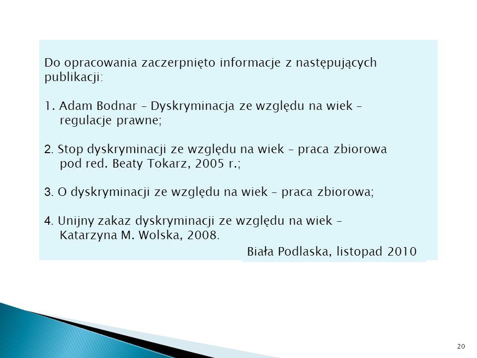 Do opracowania zaczerpnięto informacje z następujących publikacji: