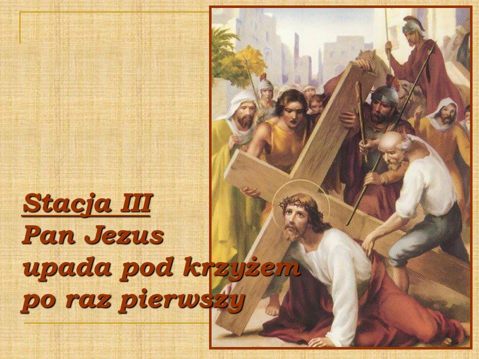 Stacja III Pan Jezus upada pod krzyżem po raz pierwszy