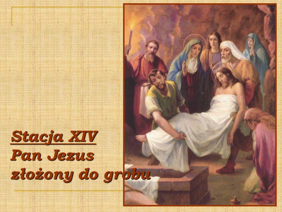 Stacja XIV Pan Jezus złożony do grobu