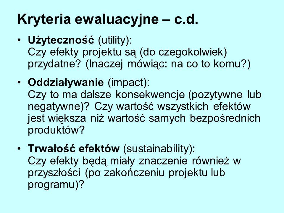 Kryteria ewaluacyjne – c.d.