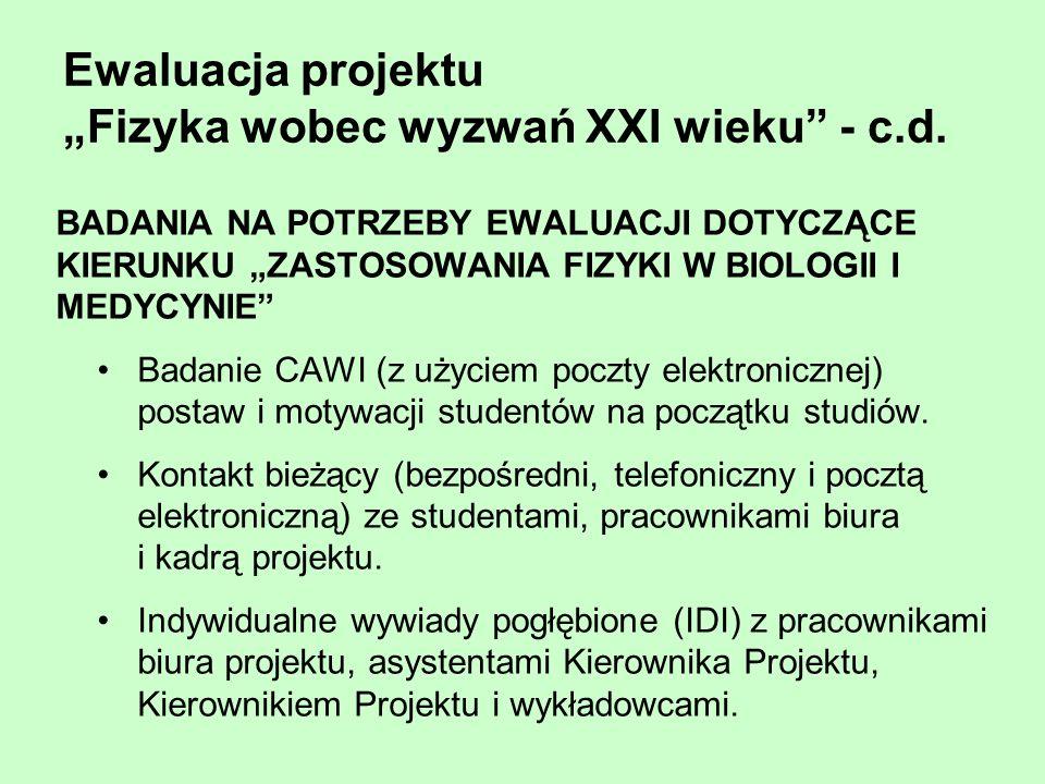 """Ewaluacja projektu """"Fizyka wobec wyzwań XXI wieku - c.d."""