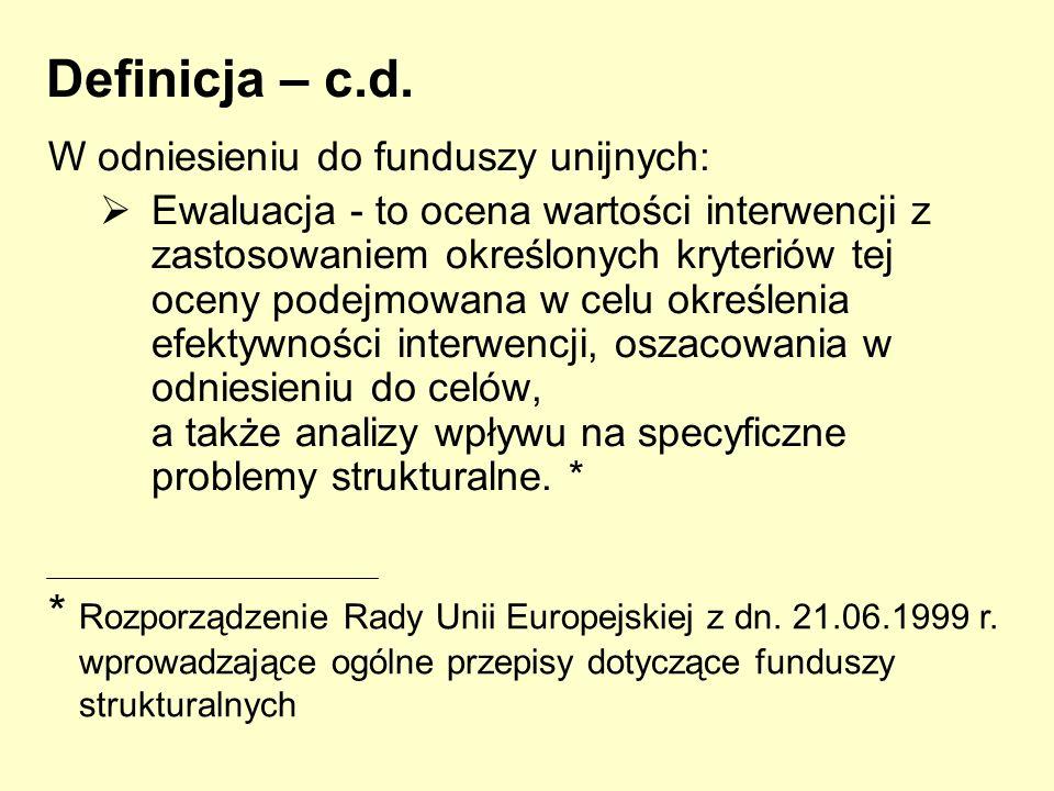 Definicja – c.d. W odniesieniu do funduszy unijnych: