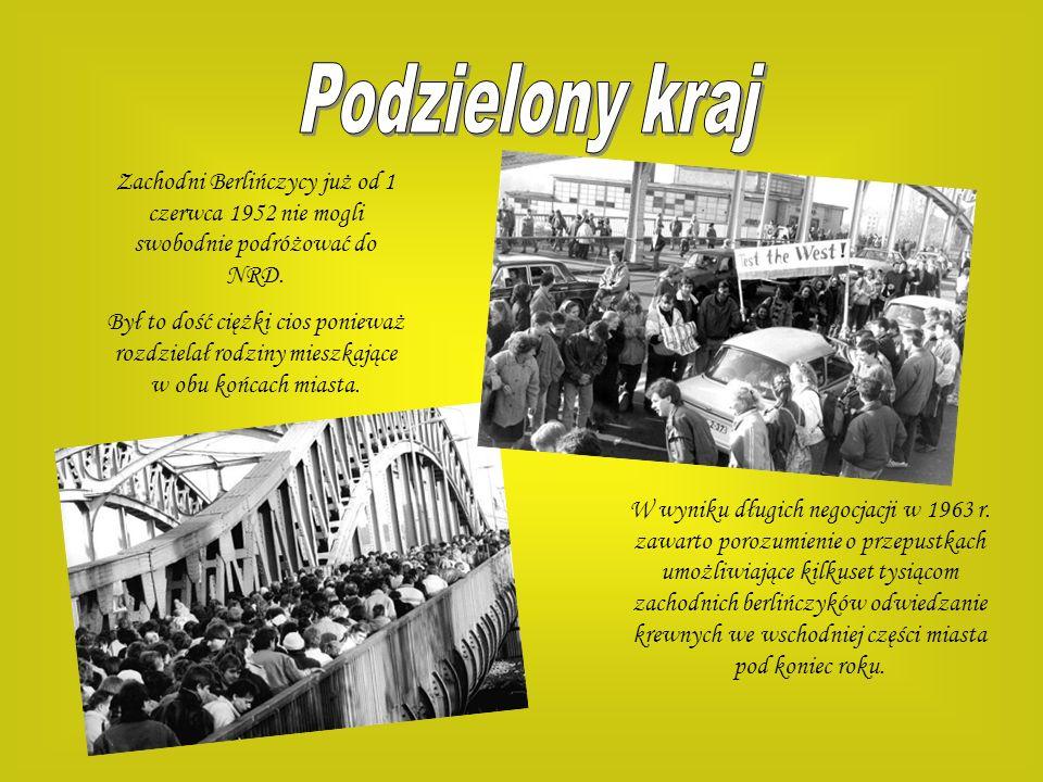 Podzielony krajZachodni Berlińczycy już od 1 czerwca 1952 nie mogli swobodnie podróżować do NRD.