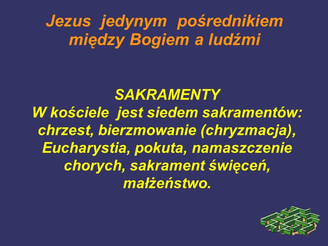 Jezus jedynym pośrednikiem między Bogiem a ludźmi