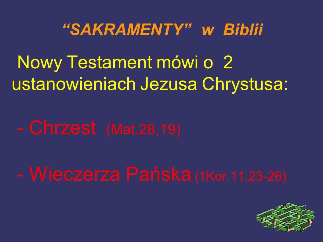 Nowy Testament mówi o 2 ustanowieniach Jezusa Chrystusa:
