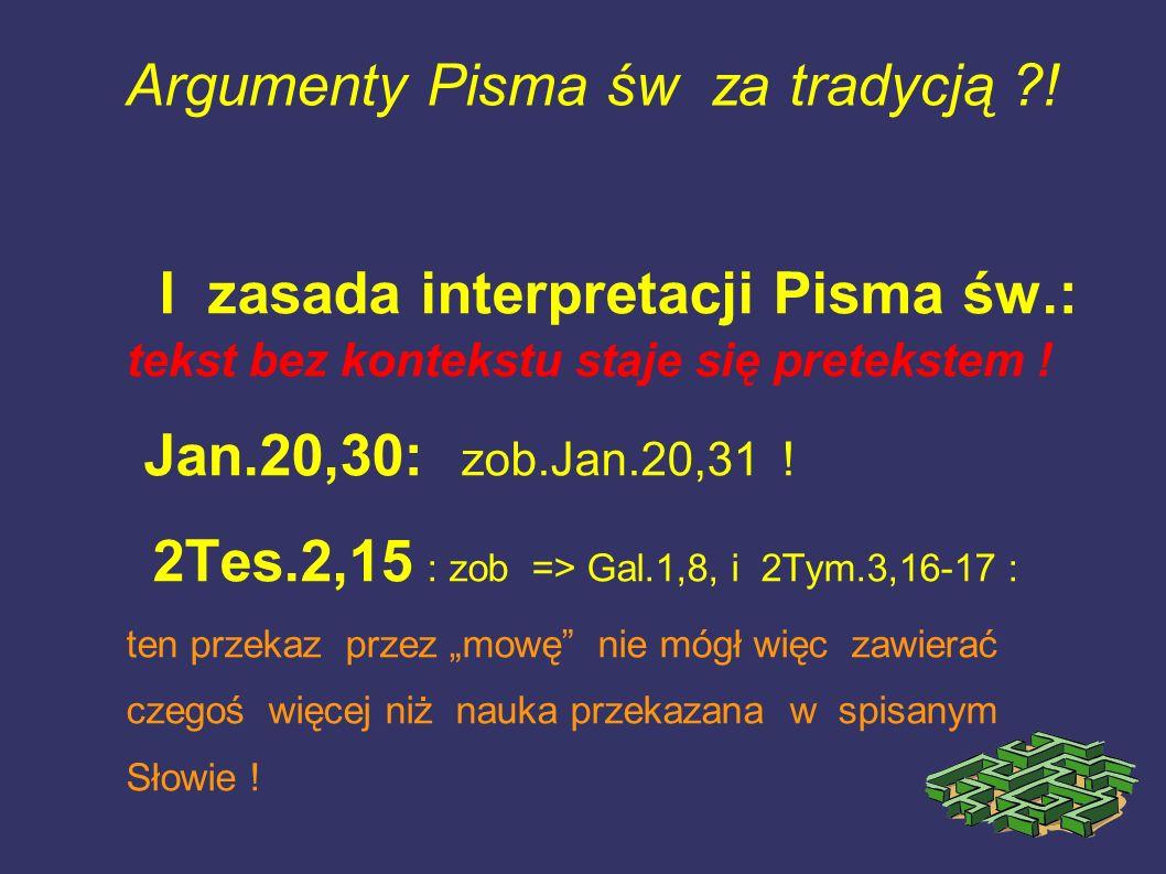 Argumenty Pisma św za tradycją !