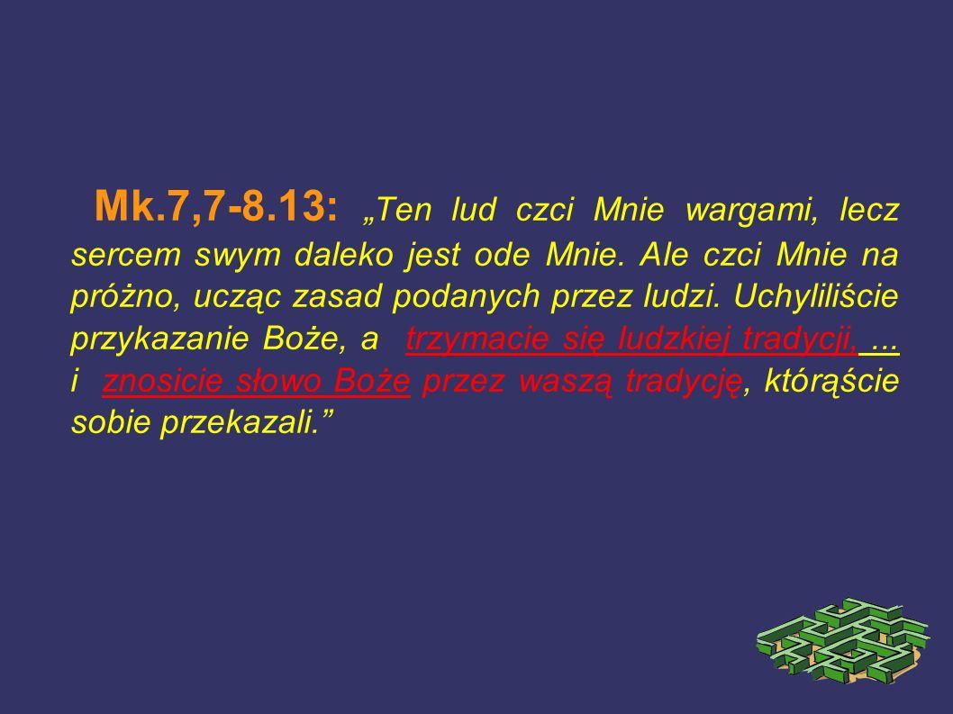 """Mk.7,7-8.13: """"Ten lud czci Mnie wargami, lecz sercem swym daleko jest ode Mnie."""
