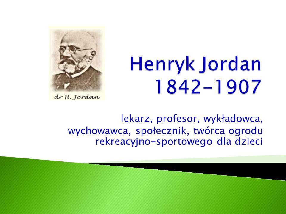 Henryk Jordan 1842-1907 lekarz, profesor, wykładowca,