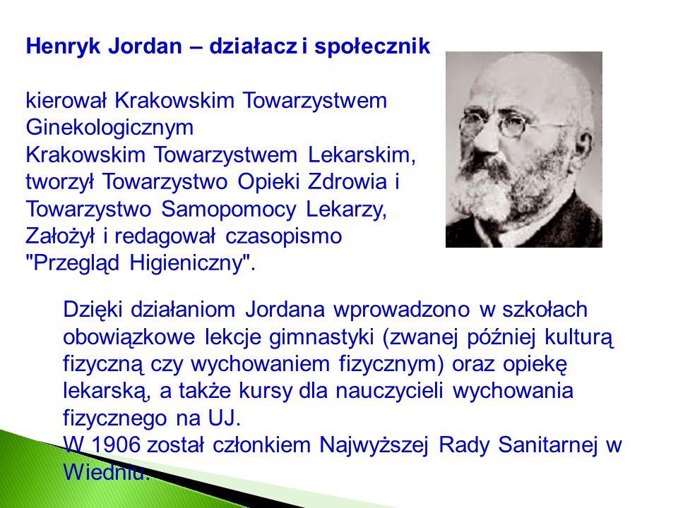 Henryk Jordan – działacz i społecznik
