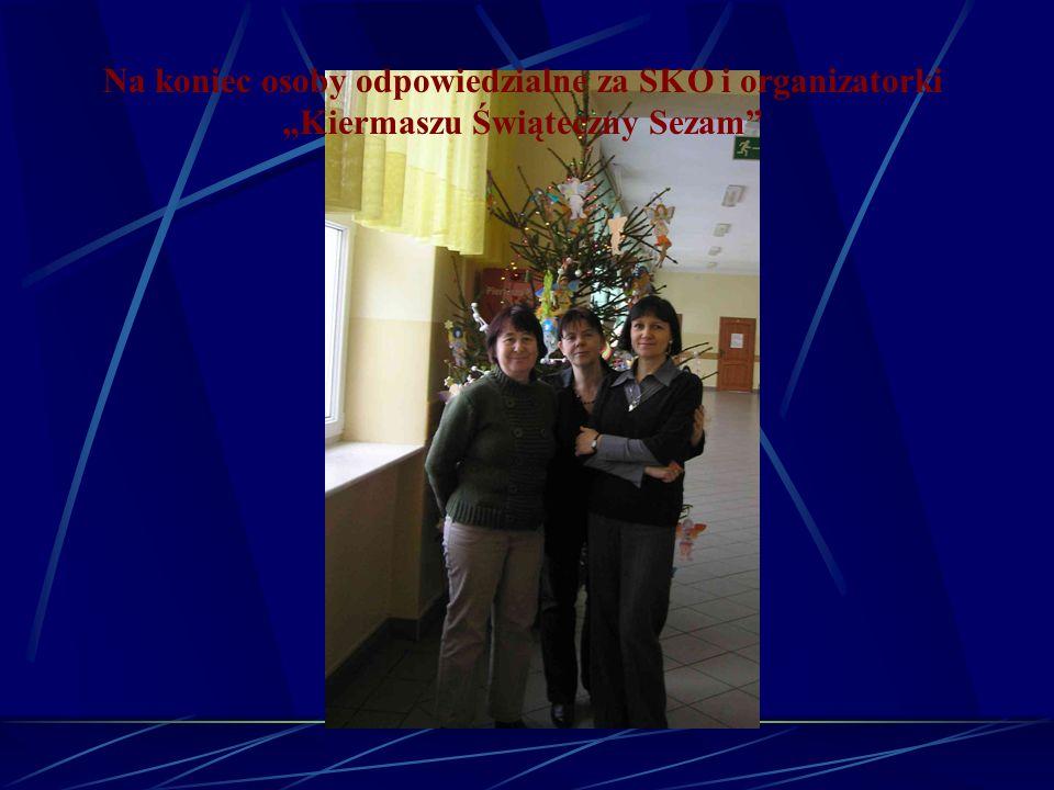 """Na koniec osoby odpowiedzialne za SKO i organizatorki """"Kiermaszu Świąteczny Sezam"""
