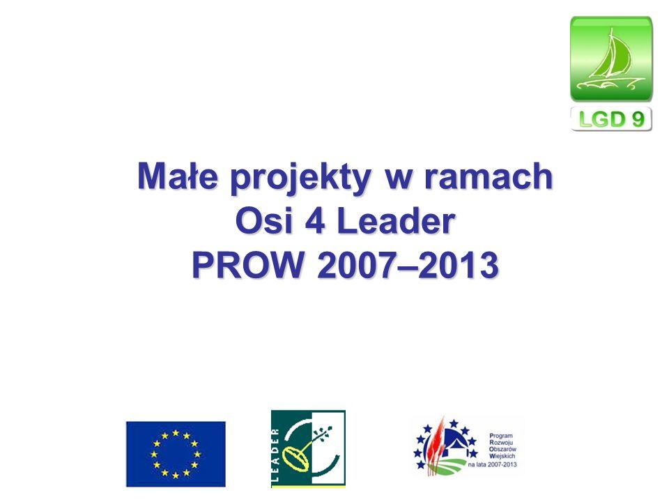 Małe projekty w ramach Osi 4 Leader PROW 2007–2013