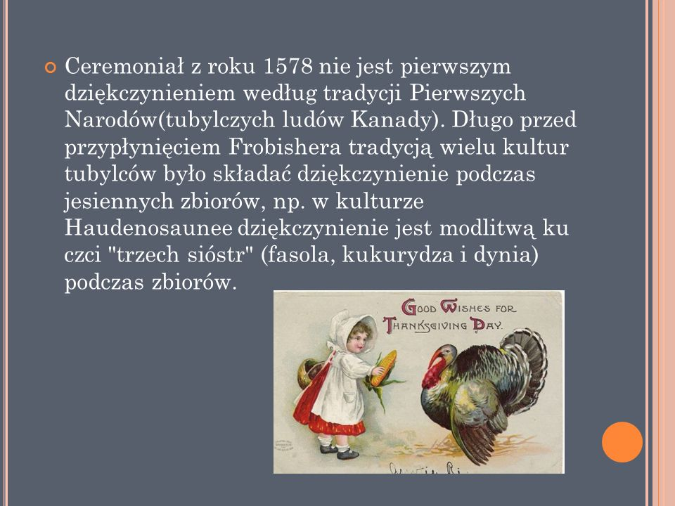 Ceremoniał z roku 1578 nie jest pierwszym dziękczynieniem według tradycji Pierwszych Narodów(tubylczych ludów Kanady).