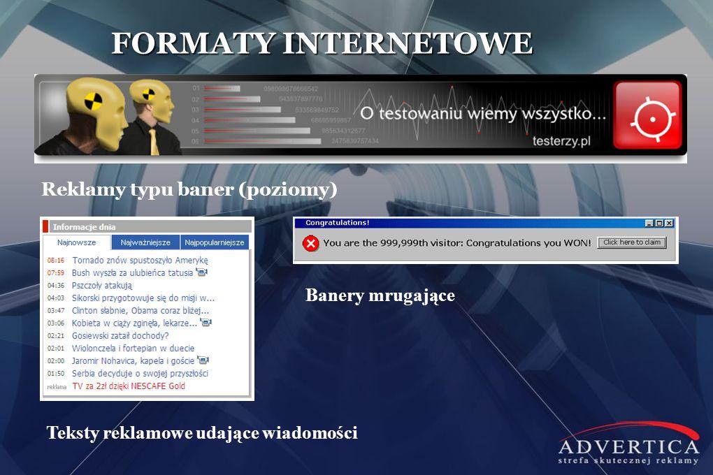 FORMATY INTERNETOWE Reklamy typu baner (poziomy) Banery mrugające